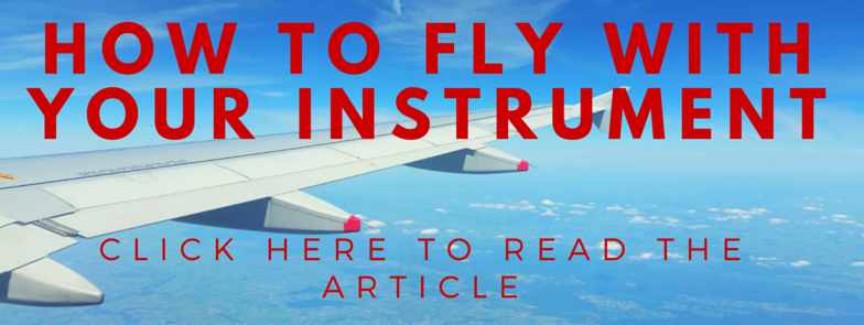 How To Fly With Your Instrument